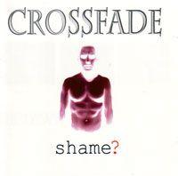 Cover Crossfade [CH] - Shame?